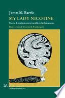 My lady Nicotine. Storie di un fumatore incallito che ha smesso