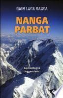 Nanga Parbat. La montagna leggendaria