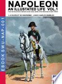 Napoleon - An illustrated life Vol. 1