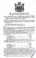 Napoleone, Per la grazia di Dio e per le Coctituzioni, Imperatore de'Francesi, Re d'Italia, Protettore della Confederazione del Reno e Mediatore della Confederazione Svizzera ... Visto il Decreto 28 maggio 1810 di S. M. I. e R...