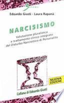 Narcisismo. Valutazione pluralistica e trattamento clinico integrato del disturbo narcistico di personalità