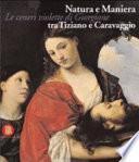 Natura e maniera tra Tiziano e Caravaggio