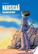 Nausicaä della valle del vento. L'opera della vita di Hayao Miyazaki dal manga al film di animazione
