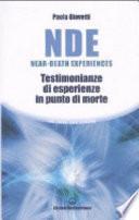 NDE Near-Death Experiences. Testimonianze di esperienze in punto di morte