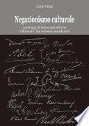 Negazionismo culturale antologia di teorie scientifiche eliminate dai consessi accademici