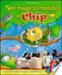 Nel magico mondo di Chip. Per la Scuola elementare. Con CD-ROM