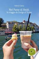 Nel Paese di Heidi. In viaggio da Zurigo al Ticino