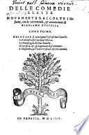 Nel Qvale si contengono l'infrascritte Comedie. La Calandra del Cardinal Bibiena. La Mandragola del Macchiauello, Il Sacrificio, & gli Ingannati degli' intronati. L'Alessandro, & l'Amor Costante del Piccolomini