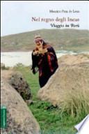 Nel regno degli Incas. Viaggio in Perù