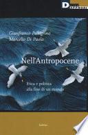 Nell'antropocene. Etica e politica alla fine di un mondo