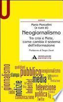 Neogiornalismo. Tra crisi e rete, come cambia il sistema dell'informazione