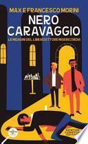 Nero Caravaggio. Le indagini del libraio Ettore Misericordia