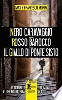Nero Caravaggio-Rosso barocco-Il giallo di Ponte Sisto