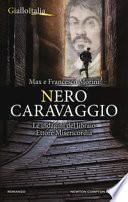 Nero Caravaggio. Un'indagine di Ettore Misericordia