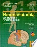 Neuroanatomia con riferimenti funzionali e clinici