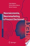 Neuroeconomia, neuromarketing e processi decisionali nell uomo