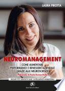 Neuromanagement. Come aumentare performance e benessere aziendale grazie alle neuroscienze