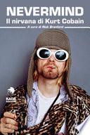 Nevermind. Il nirvana di Kurt Cobain