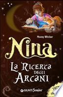 Nina. La ricerca degli arcani. Tutta la storia
