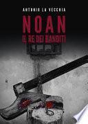 Noan, il re dei banditi