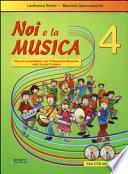 Noi e la musica. Con CD Audio