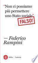 Non ci possiamo più permettere uno Stato sociale Falso!