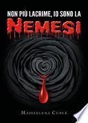 Non più lacrime, io sono la Nemesi