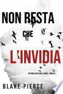 Non resta che l'invidia (Un thriller di Adele Sharp—Libro Sei)