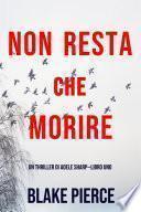 Non resta che morire (Un thriller di Adele Sharp—Libro Uno)