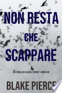 Non resta che scappare (Un thriller di Adele Sharp—Libro Due)