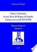 Notai e Notariato in una Terra del Regno di Napoli: Gioiosa nei secoli XVI-XVIII.