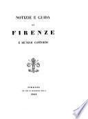 Notizie e guida di Firenze e de'suoi contorni