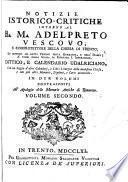 Notizie istorico-critiche intorno al B. M. Adelpreto Vescovo, e comprotettore della chiesa di Trento