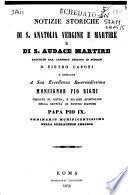 Notizie storiche di S. Anatolia vergine e martire e di S. Audace martire