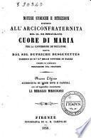 Notizie storiche e istruzioni intorno all'Arciconfraternita del SS. ed immacolato Cuore di Maria per la conversione dei peccatori ridotte in compendio scritte dal sig. Dufriche Desgenettes
