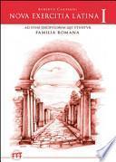 Nova exercitia latina. Ad usum discipulorum qui familia romana utuntur