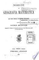 Nozioni di geografia matematica ad uso degli istituti tecnici