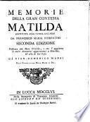 Memorie della gran Contessa Matilda restituita alla patria Lucchese; 2. ed. illustrata con note critiche e con l'aggiunta di molti documenti appartenenti a Matilda ed alla di lei casa da Gian-Domenico Mansi