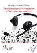 Numeri in interpretazione simultanea: difficoltà oggettive e soggettive