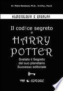 Numerologia e qabalah. Il codice segreto di Harry Potter. Svelato il segreto del suo planetario successo editoriale
