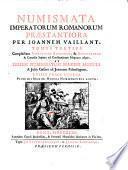 Numismata imperatorum romanorum praestantiora a Julio Caesare ad Postumum usque per Joannem Vaillant