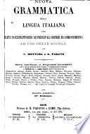 Nuova grammatica della lingua italiana con brevi nozioni intorno ai principali generi di componimento