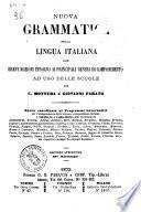 Nuova grammatica della lingua italiana con brevi nozioni intorno ai principali generi di componimento per C. Mottura e Giovanni Parato