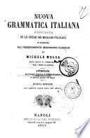 Nuova grammatica italiana compilata su le opere dei migliori filologi e ordinata all'insegnamento secondario classico da Michele Melga