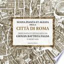 Nuova pianta et alzata della città di Roma. Disegnata et intagliata da Giovan Battista Falda l'anno 1676