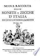 Nuova raccolta delle monete e zecche d'Italia di Guid'Antonio Zanetti. Tomo 1. [-5.]