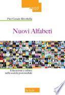 Nuovi alfabeti. Educazione e culture nella società post-mediale