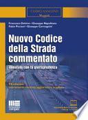 Nuovo codice della strada commentato. Annotato con la giurisprudenza