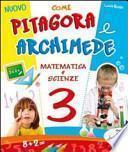 Nuovo come Pitagora e Archimede. Per la Scuola elementare