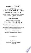 Nuovo Corso completo d'agricoltura teorica e pratica ... ossia dizionario ragionato ed universale d'agricoltura ... dai membri della sezione d'agricultura dell'istituto di Francia. Prima edizione italiana